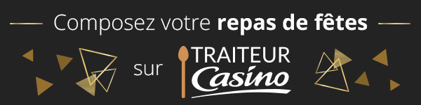Composez votre repas de fêtes sur Traiteurcasino.fr